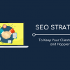 SEO Strategy to Keep Clients Happier and Longer