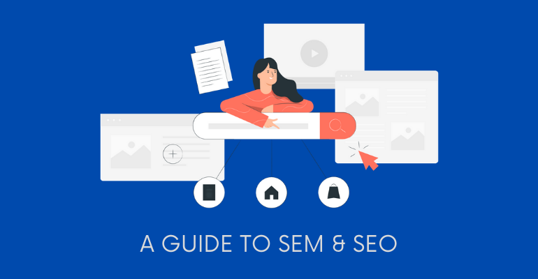 Guide to SEM and SEO