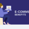 e-commerce benefits